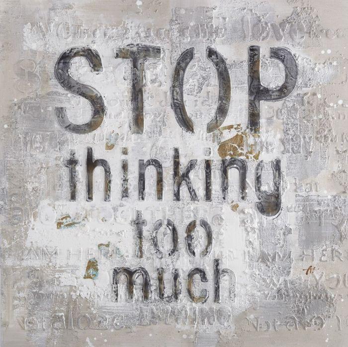 Moderne Schilderijen: Stop Thinking Schilderij